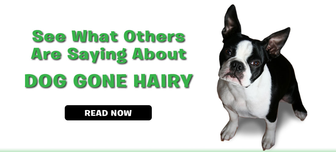 See what others are saying about Dog Gone Hairy
